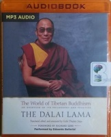 The World of Tibetan Buddhism written by Dalai Lama performed by Edoardo Ballerini on MP3 CD (Unabridged)